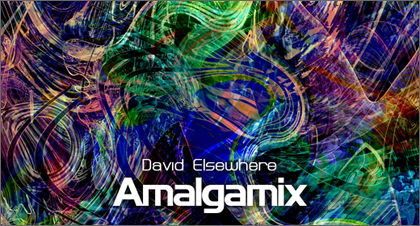 David Elsewhere Amalgamix